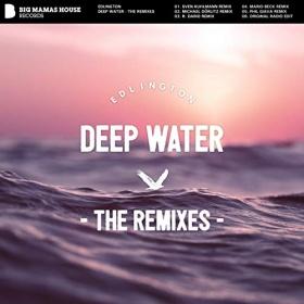 EDLINGTON - DEEP WATER (THE REMIXES)